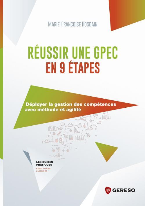 Réussir une GPEC en 9 étapes ; déployer la gestion des compétences avec méthode et agilité