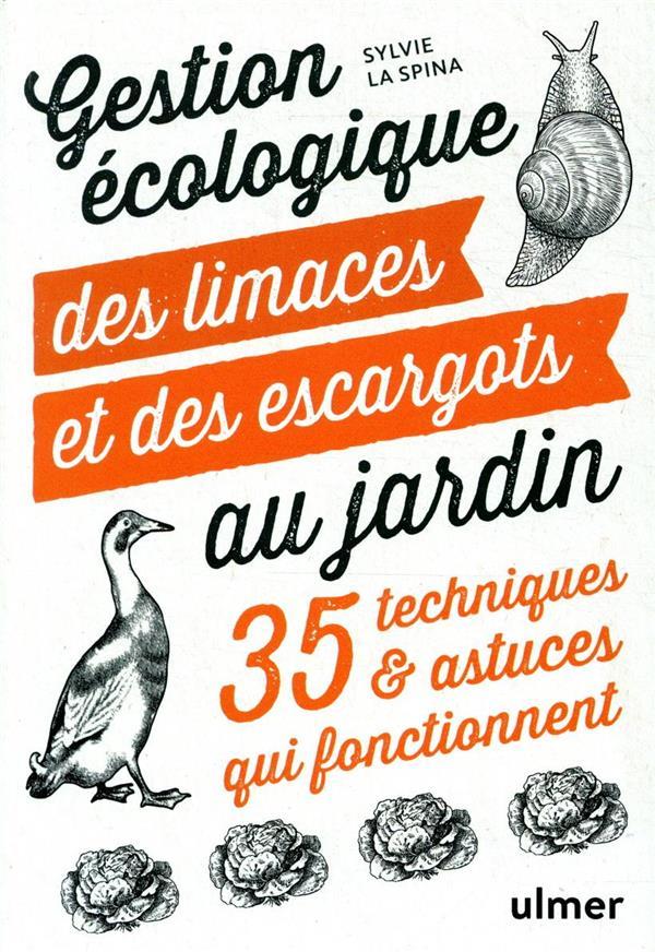 Gestion écologique des limaces et des escargots au jardin ; 35 techniques & astuces qui fonctionnent