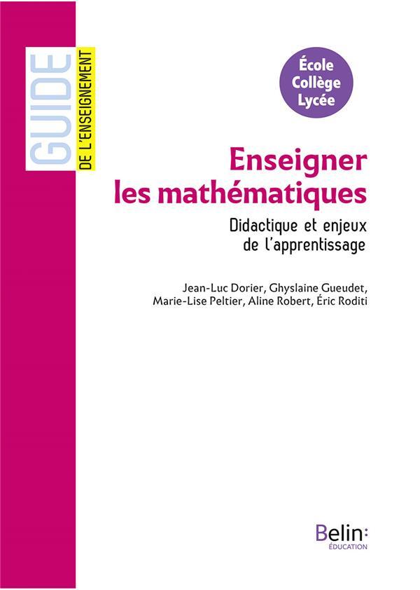 GUIDE BELIN DE L'ENSEIGNEMENT ; enseigner les mathématiques ; didactique et enjeux de l'apprentissage