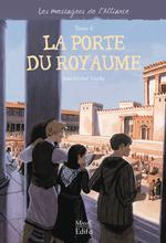Vente EBooks : Les messagers de l'alliance t.6 ; la porte du royaume  - Jean-Michel Touche