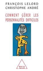 Vente EBooks : Comment gérer les personnalités difficiles  - François Lelord - Christophe Andre