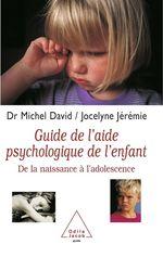 Vente Livre Numérique : Guide de l'aide psychologique de l'enfant  - Jocelyne Jérémie - Michel David