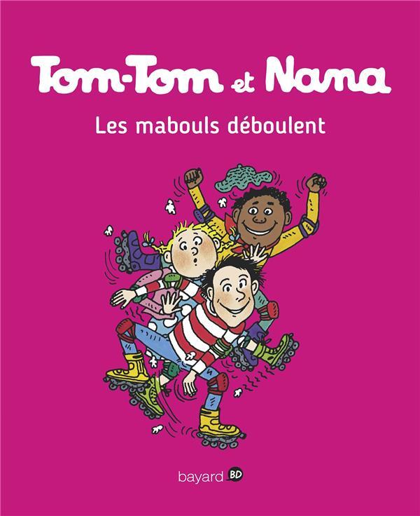 TOM-TOM ET NANA T.25  -  LES MABOULS DEBOULENT ! Despr
