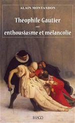 Théophile Gautier ; entre enthousiasme et mélancolie