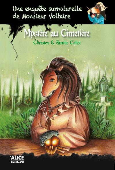 Une enquête surnaturelle de monsieur Voltaire T.3 ; mystère au cimetière