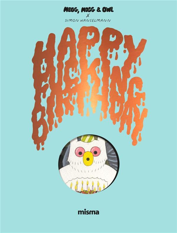 Megg, Mogg & Owl T.4 ; happy fucking birthday
