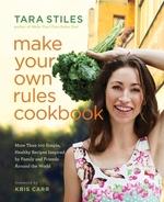 Vente Livre Numérique : Make Your Own Rules Cookbook  - Tara Stiles