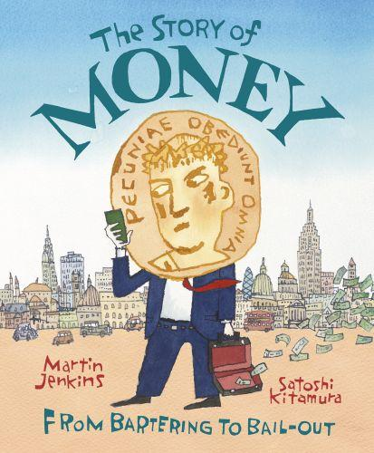 THE STORY OF MONEY - FROM BARTERING TO BAIL-OUT