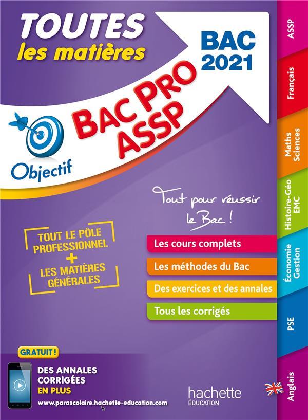 OBJECTIF BAC PRO ; toutes les matières ; bac pro ASSP (édition 2021)