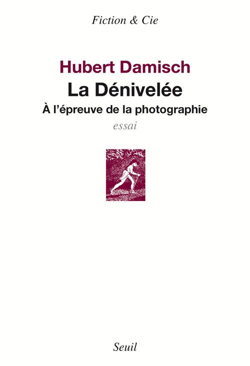 Dénivelée ; à l'épreuve de la photographie