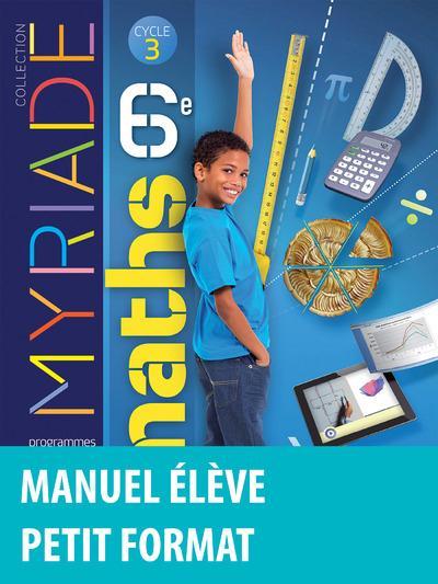 MYRIADE ; mathématiques ; cycle 3 ; 6ème ; manuel de l'élève ; petit format (édition 2016)