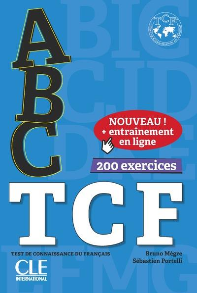 ABC DELF ; FLE ; TCF ; 200 exercices (édition 2018)