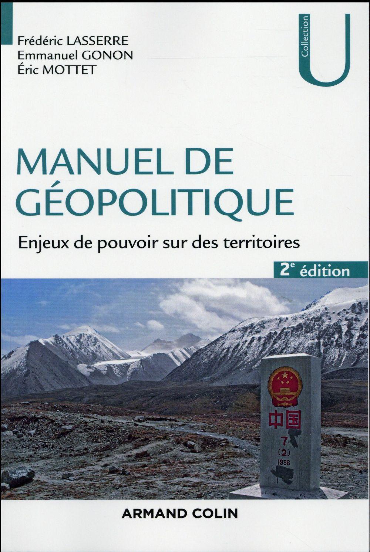Manuel de géopolitique ; enjeux de pouvoir sur des territoires (2e édition)