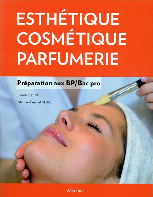 ESTHETIQUE, COSMETIQUE, PARFUMERIE. PREPARATION AU BP - BAC PRO