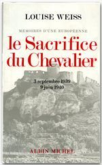 Mémoires d'une européenne t.4 ; le sacrifice du chevalier, 1939-1940