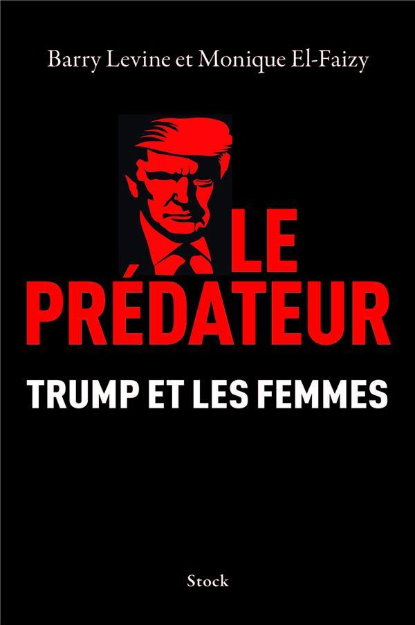 LE PREDATEUR  -  TRUMP ET LES FEMMES