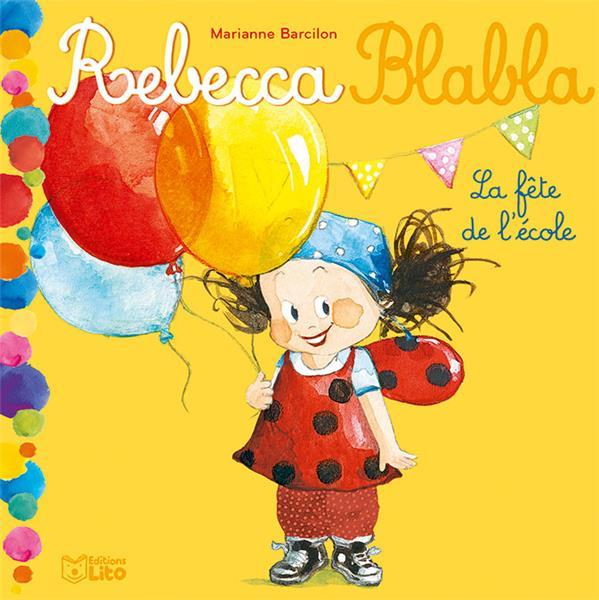Rebecca blabla ; la fête de l'école