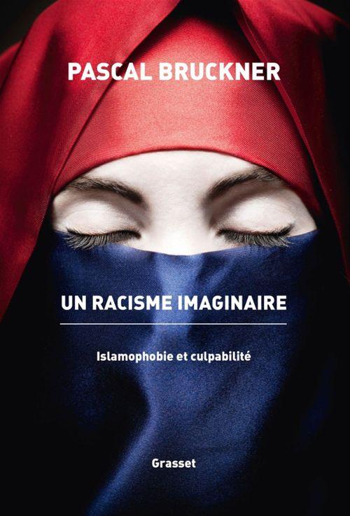 Un racisme imaginaire ; islamophobie et culpabilité