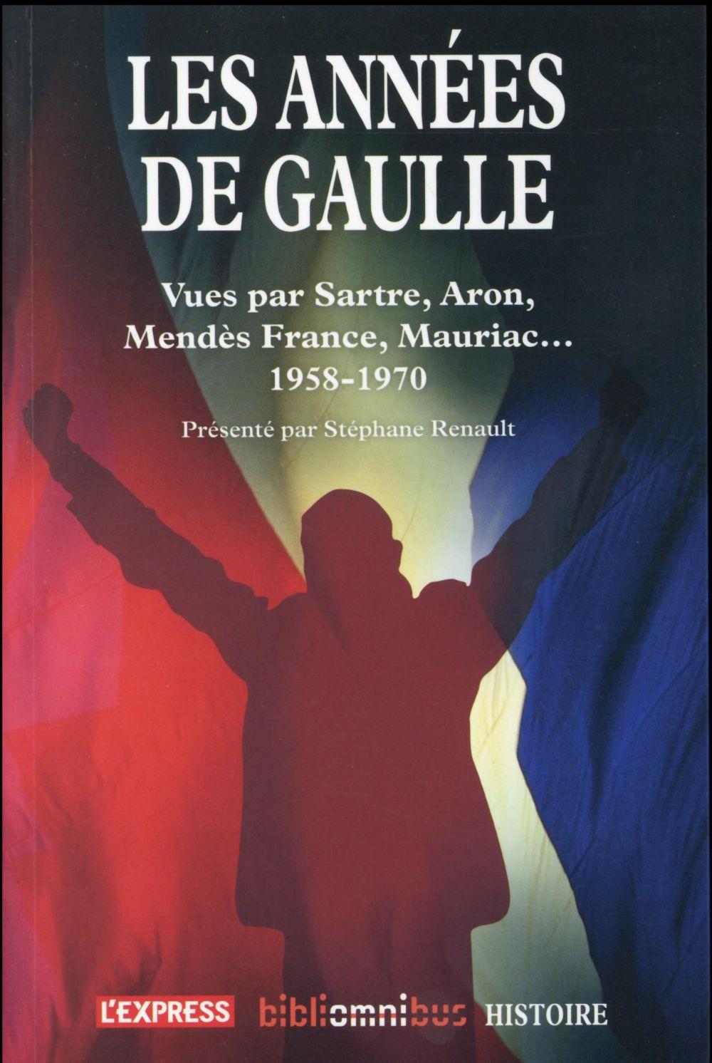 RENAULT, STEPHANE - LES ANNEES DE GAULLE  - 1958-1970