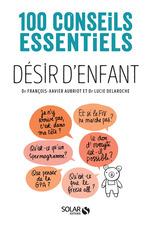 Vente Livre Numérique : Désir d'enfant - 100 conseils essentiels  - Lucie Delaroche - François-Xavier Aubriot