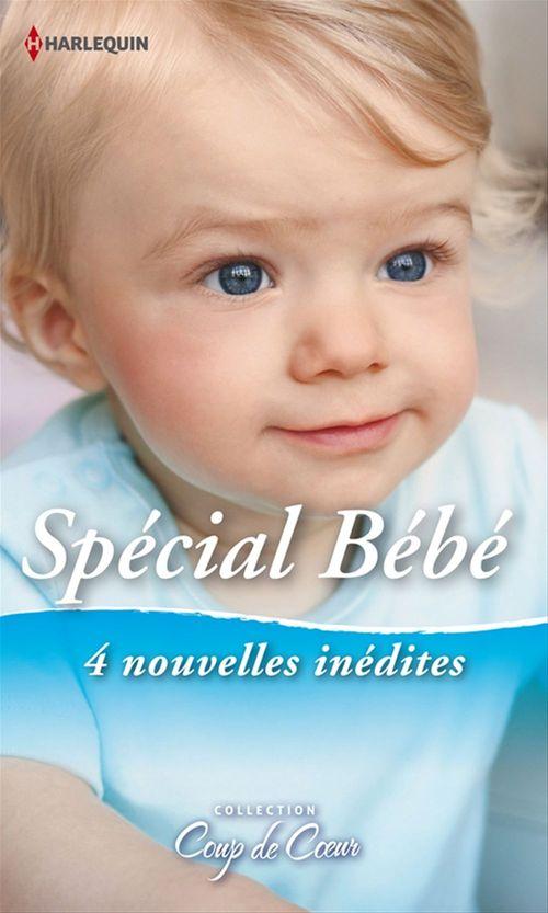 Spécial bébé ; une heureuse méprise ; pour l'amour d'une petite fille ; le bébé de Leos Kiriakos ; un si beau miracle
