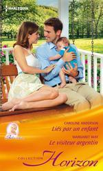 Vente EBooks : Liés par un enfant - Le visiteur argentin  - Margaret Way - Caroline Anderson