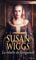 Vente EBooks : La rebelle de Longwood  - Susan Wiggs