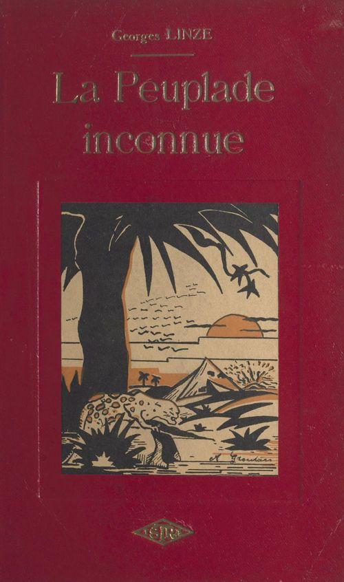 La peuplade inconnue  - Georges Linze