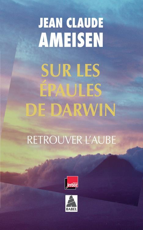 Sur les épaules de Darwin t.3 ; retrouver l'aube