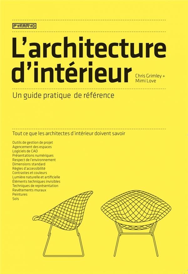 L-ARCHITECTURE D-INTERIEUR - UN GUIDE PRATIQUE DE REFERENCE