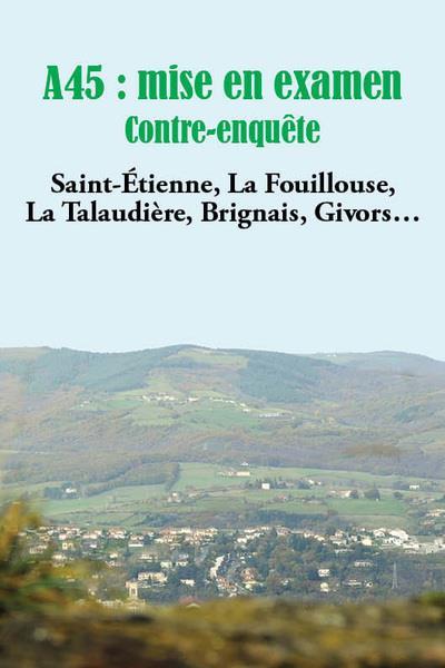 A45 : mise en examen, contre-enquête ; Saint-Etienne, La Fouillouse, La Talaudière, Brignais, Givors...
