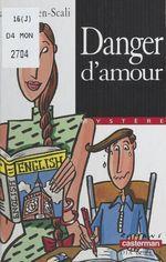 Vente Livre Numérique : Danger d'amour  - Sarah Cohen-Scali - Dominique Cordonnier