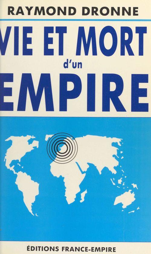 Vie et mort d'un empire  - Raymond Dronne