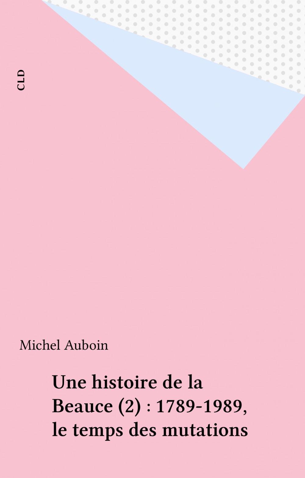 Histoire de la beauce (tome 2)