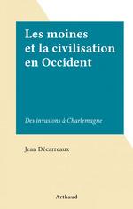 Les moines et la civilisation en Occident