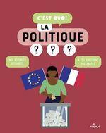 Vente Livre Numérique : C'est quoi, la politique?  - Frédéric Fontaine - Sophie Dussaussois - Collectif d'auteurs