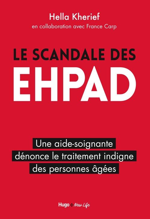 Le scandale des EHPAD  - Ella Kherief  - Hella Kherief