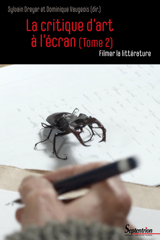 La critique d'art à l'écran t.2 ; filmer la littérature