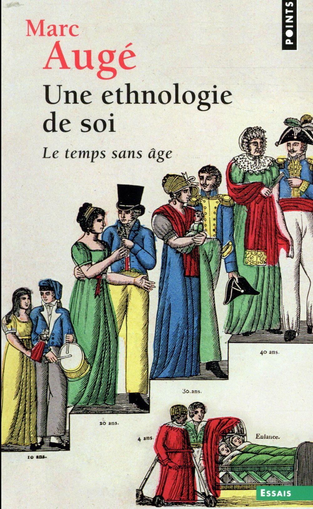 Une ethnologie de soi ; le temps sans âge