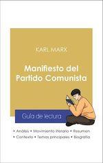 Vente Livre Numérique : Guía de lectura Manifiesto del Partido Comunista (análisis literario de referencia y resumen completo)  - Karl MARX