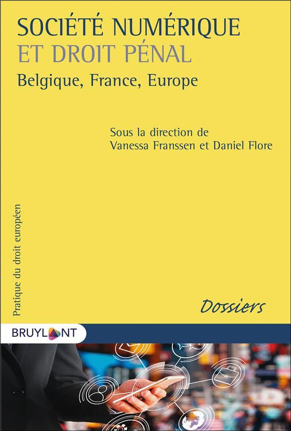 Société numérique et droit pénal ; Belgique, France, Europe