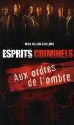 Couverture de Esprits criminels t.1 ; aux ordres de l'ombre