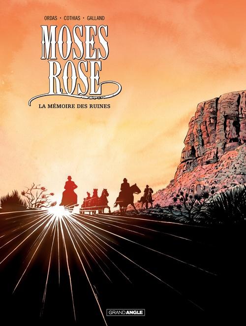 Moses Rose t.2 ; la mémoire des ruines