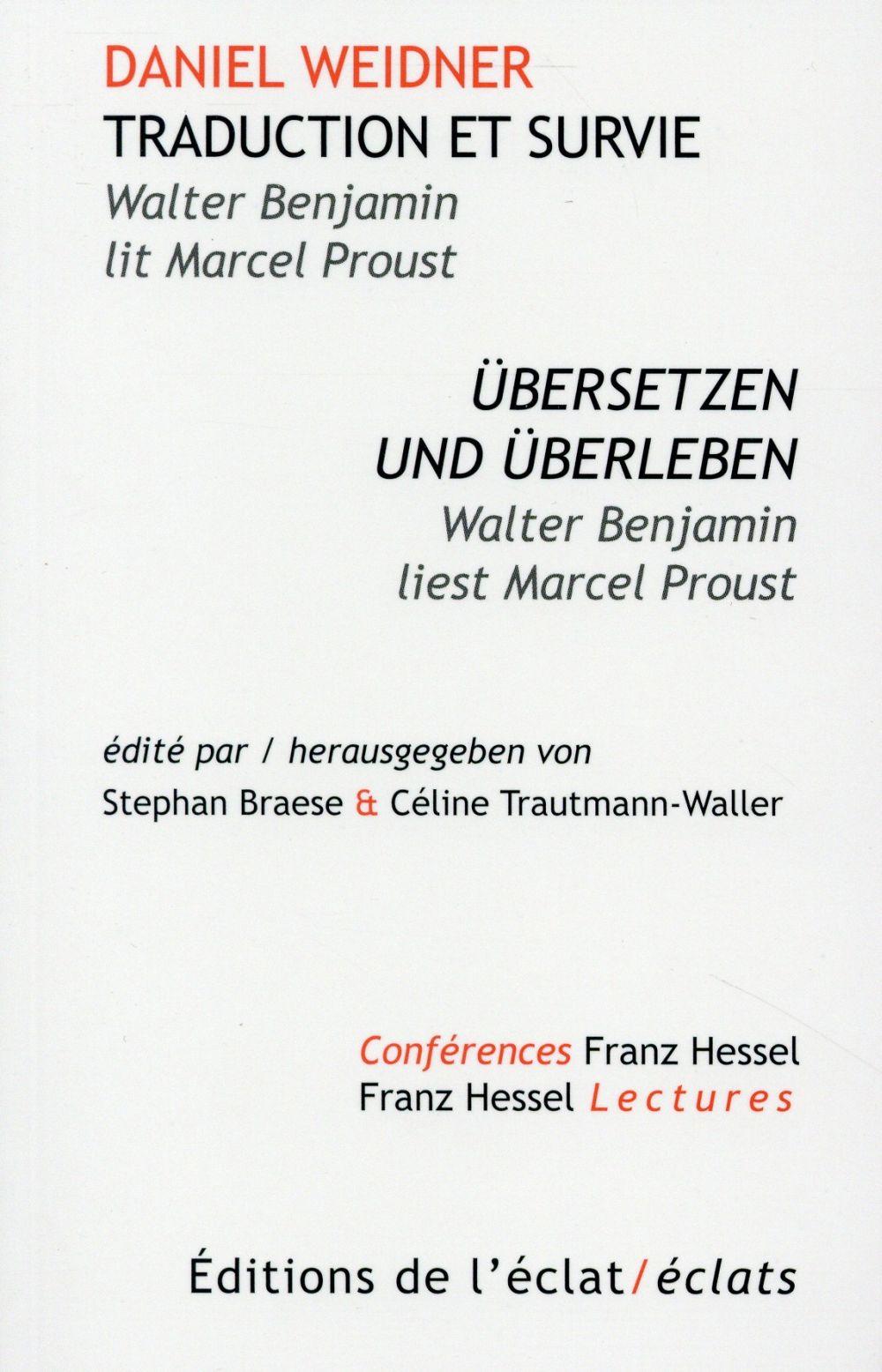 Traduction et survie ; Walter Benjamin lit Marcel Proust
