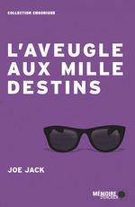 L'aveugle aux mille destins  - Joe Jack