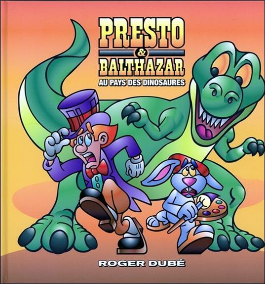 Presto & Balthazar t.2 ; au pays des dinosaures
