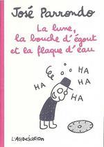 Couverture de La Lune, La Bouche D'Egout Et La Flaque D'Eau