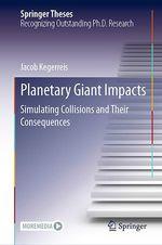 Planetary Giant Impacts  - Jacob Kegerreis