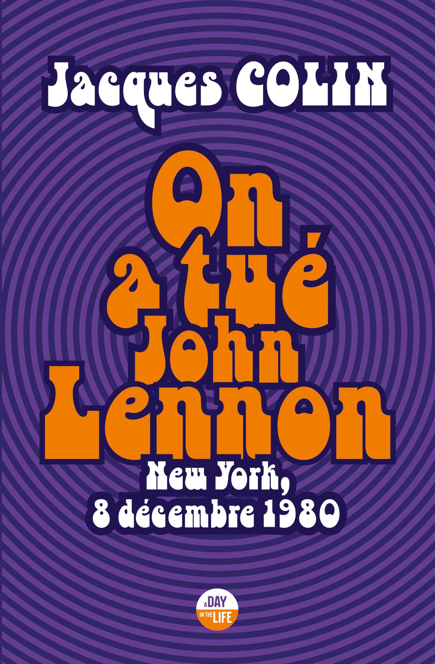 On a tué John Lennon ; New York, 8 décembre 1980