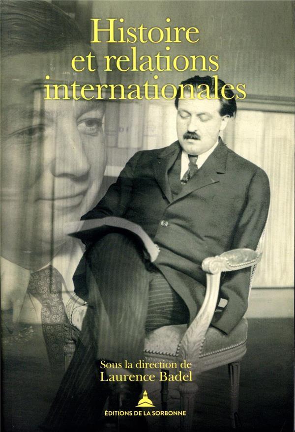 Histoire et relations internationales ; Pierre Renouvin, Jean-Baptiste Duroselle et la naissance d'une discipline académique